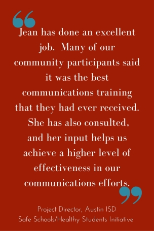 Jean has done an excellent job. She conducted one full day of onsite training. Many of our community participants said it was the best communications training that had ever received. In