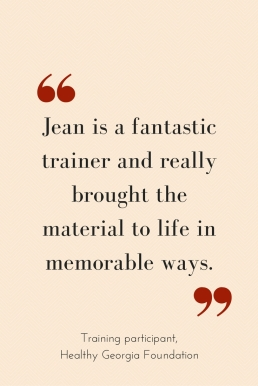 Jean is a fantastic trainer and really brought the material to life in memorable ways.